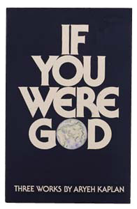 If you were God / Immortality and the soul / A world of love by Aryeh Kaplan