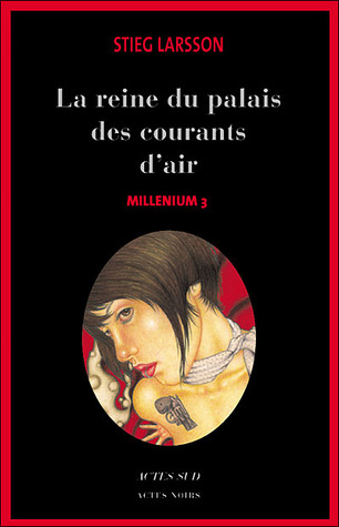 La reine du palais des courants d'air by Stieg Larsson