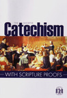 The Shorter Catechism with scripture proofs by Westminster Assembly