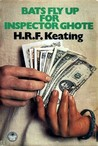Bats Fly Up for Inspector Ghote by H.R.F. Keating