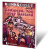 Hijinks Ensue Vol. 1: Godspeed, You Fancy Bastard