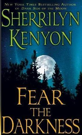 Fear the Darkness by Sherrilyn Kenyon