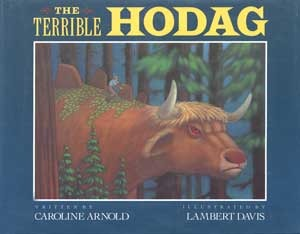 The Terrible Hodag by Caroline Arnold