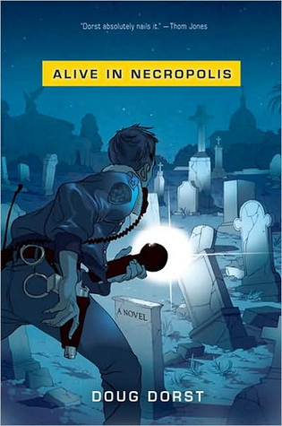 Alive in Necropolis by Doug Dorst