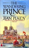 The Wandering Prince (Stuart Saga, #4) by Jean Plaidy