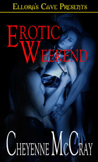 Erotic Weekend by Cheyenne McCray