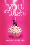 You Wish by Mandy Hubbard