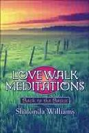Love Walk Meditations: Back to the Basics