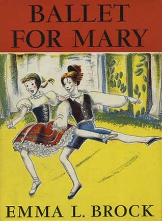 Ballet for Mary by Emma L. Brock