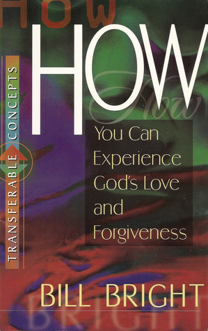 How You Can Experience God's Love and Forgiveness (Transferable Concepts, #2)