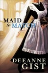 Maid to Match by Deeanne Gist