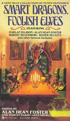 Smart Dragons, Foolish Elves by Alan Dean Foster