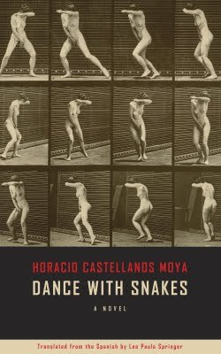 Dance With Snakes by Horacio Castellanos Moya