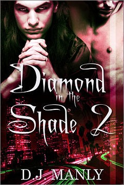 Diamond in the Shade 2 by D.J. Manly