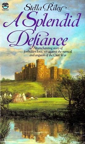 A Splendid Defiance by Stella Riley