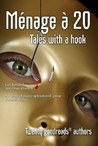 Ménage à 20, Tales with a hook by Carlos J. Cortes