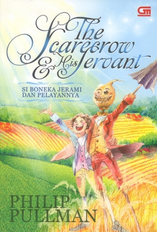 The Scarecrow & His Servant by Philip Pullman
