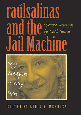 Raulrsalinas and the Jail Machine by Raúl R. Salinas (raúlrsalinas)