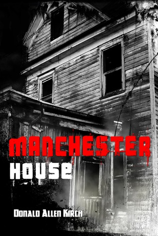 Manchester House by Donald Allen Kirch