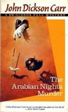 The Arabian Nights Murder (Dr. Gideon Fell, #7)