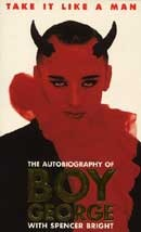 Take It Like A Man: The Autobiography Of Boy George