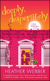 Deeply, Desperately (Lucy Valentine, #2)