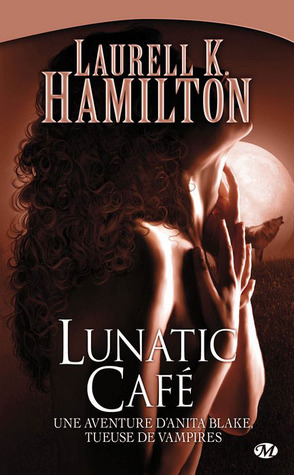 Lunatic Café by Laurell K. Hamilton