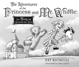 The Adventures of the Princess and Mr. Whiffle by Patrick Rothfuss