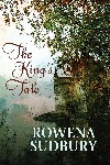 The King's Tale by Rowena Sudbury