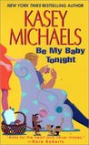 Be My Baby Tonight (The Trehan Brothers, #2)