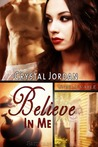 Believe In Me (Unbelievable, #2)