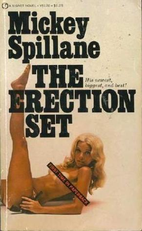 The Erection Set by Mickey Spillane