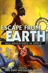 Escape From Earth New Adventures in Space