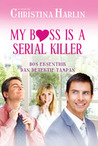 My Boss Is A Serial Killer (Bos Eksentrik Dan Detektif Tampan)