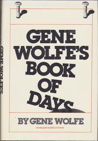 Gene Wolfe's Book of Days by Gene Wolfe
