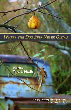 Where the Dog Star Never Glows by Tara L. Masih