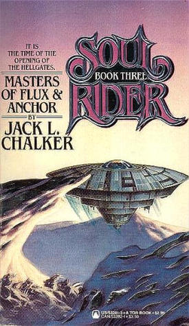 Masters of Flux and Anchor (Soul Rider) - Jack L. Chalker