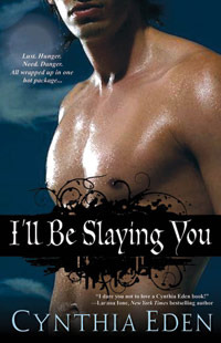 I'll Be Slaying You by Cynthia Eden
