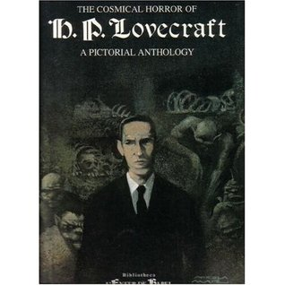 The Cosmical Horror of H. P. Lovecraft : A Pictorial Anthology