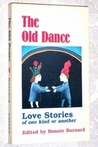 The Old Dance: Love Stories of One Kind or Another