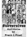 Subversives: Short Stories