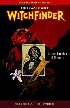 Sir Edward Grey, Witchfinder, Vol. 1 by Mike Mignola