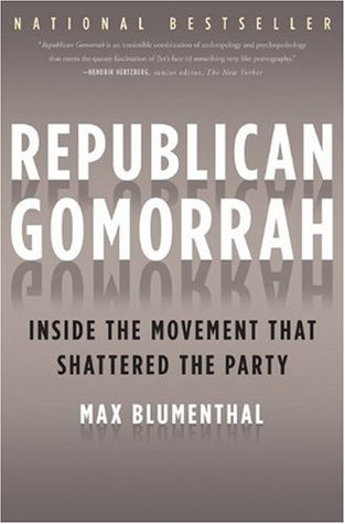 Republican Gomorrah by Max Blumenthal