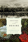 Impatient with Desire: A Novel