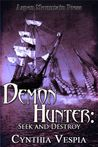 Seek and Destroy (Demon Hunter, #2)