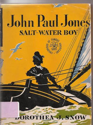 John Paul Jones: Saltwater Boy (Childhood of Famous Americans)