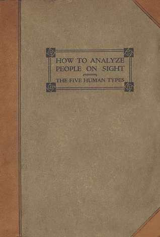 How to Analyze People on Sight by Elsie Benedict