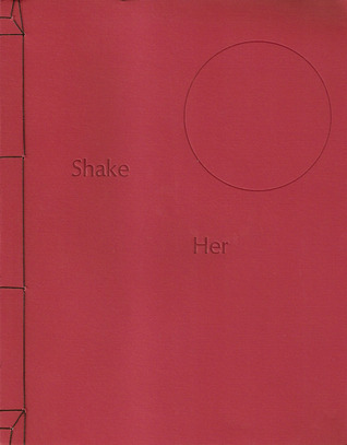 Shake Her by Arielle Greenberg