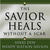 The Savior Heals Without a Scar