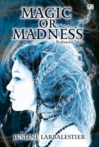 Magic or Madness by Justine Larbalestier